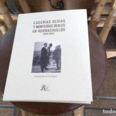 Libros: LIBRO CACERÍAS REGIAS Y MONTERÍAS REALES EN HORNACHUELOS (1908-1930) DE ANTONIO DÍAS DE LOS REYES. Lote 158358452