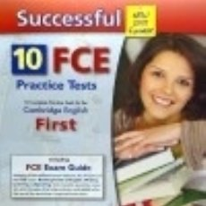 Libros: SUCCESSFUL 10 FCE PRACTICE TESTS (INCLUDING FCE EXAM GUIDE). Lote 131250850