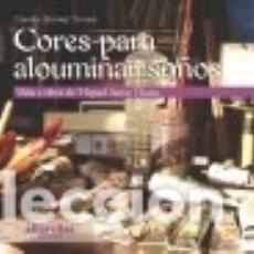 Libros: CORES PARA ALOUMIÑAR SOÑOS: VIDA E OBRA DE MIGUEL ANXO MACÍA. Lote 133538825