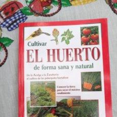 Libros: CULTIVAR EL HUERTO DE FORMA SANA Y NATURAL. MARGHERITA NERI. Lote 133838013