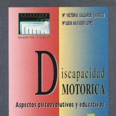 Libros: LIBRO DISCAPACIDAD MOTORICA: ASPECTOS PSICOEVOLUTIVOS Y EDUCATIVOS. Lote 133912102