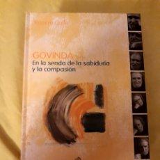 Libros: LIBRO GOVINDA, EN LA SENDA DE LA SABIDURÍA Y LA COMPASIÓN (ARTÍCULO NUEVO). Lote 134712193