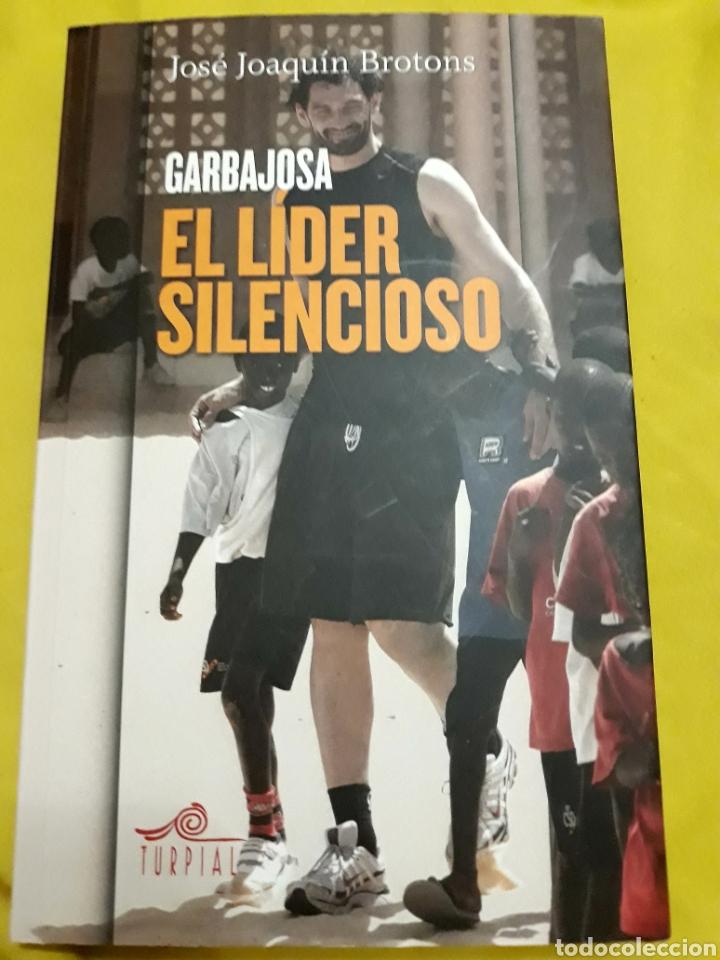 LIBRO GARBAJOSA, EL LIDER SILENCIOSO (ARTÍCULO NUEVO) (Libros Nuevos - Ocio - Otros)