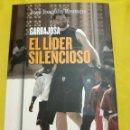Libros: LIBRO GARBAJOSA, EL LIDER SILENCIOSO (ARTÍCULO NUEVO). Lote 140901350