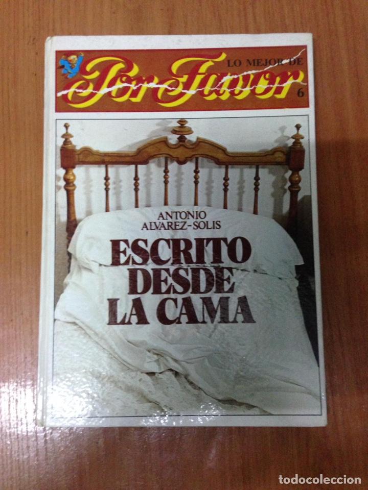 ANTONIO ALVAREZ-SOLIS. ESCRITO DESDE LA CAMA. (Libros Nuevos - Ocio - Otros)