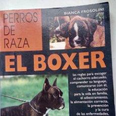 Libros: EL BOXER. PERROS DE RAZA. Lote 136449392