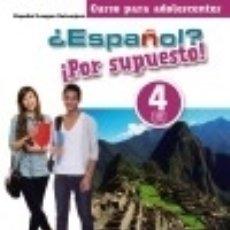 Libros: ¿ESPAÑOL? ¡POR SUPUESTO! 4 (NIVEL B1) - LIBRO DEL ALUMNO. Lote 132564322