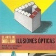 Livros: EL ARTE DE DIBUJAR ILUSIONES OPTICAS. Lote 138102210