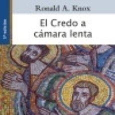Libros: EL CREDO A CÁMARA LENTA. Lote 138102770