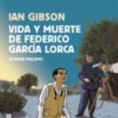 Libros: VIDA Y MUERTE DE FEDERICO GARCÍA LORCA. Lote 139079338