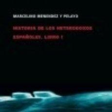 Libros: HISTORIA DE LOS HETERODOXOS ESPAÑOLES. LIBRO I. Lote 140375456