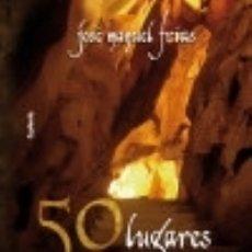 Libros: 50 LUGARES MÁGICOS DE ANDALUCÍA. Lote 140390454