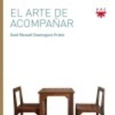 Libros: EL ARTE DE ACOMPAÑAR. Lote 140390464