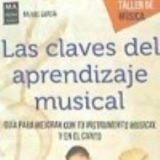 Libros: LAS CLAVES DEL APRENDIZAJE MUSICAL: GUÍA PARA MEJORAR CON TU INSTRUMENTO MUSICAL. Lote 140374914