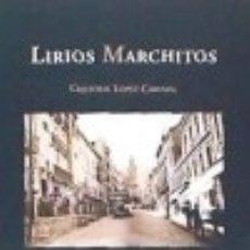 Libros: LIRIOS MARCHITOS. Lote 140375480