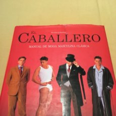 Libros: EL CABALLERO MANUAL DE MODA MASCULINA CLASICA. Lote 140469926