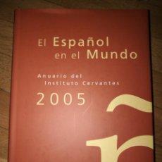 Libros: EL ESPAÑOL EN EL MUNDO AÑO 2005. Lote 140898362