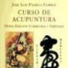 Libros: CURSO DE ACUPUNTURA NUEVA EDICION CORREGIDA Y AMPLIADA PADILLA CORRAL, JOSÉ LUIS ED. MIRAGUANO,. Lote 228588700