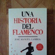 Libros: JOSÉ MANUEL GAMBOA - UNA HISTORIA DEL FLAMENCO. Lote 143126922
