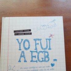 Libros: LIBRO YO FUI A EGB JAVIER IKAZ Y JORGE DIAZ. Lote 143180434