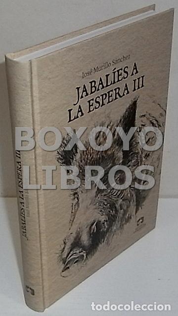 MURILLO SÁNCHEZ, JOSÉ. JABALÍES A LA ESPERA III (Libros Nuevos - Ocio - Otros)