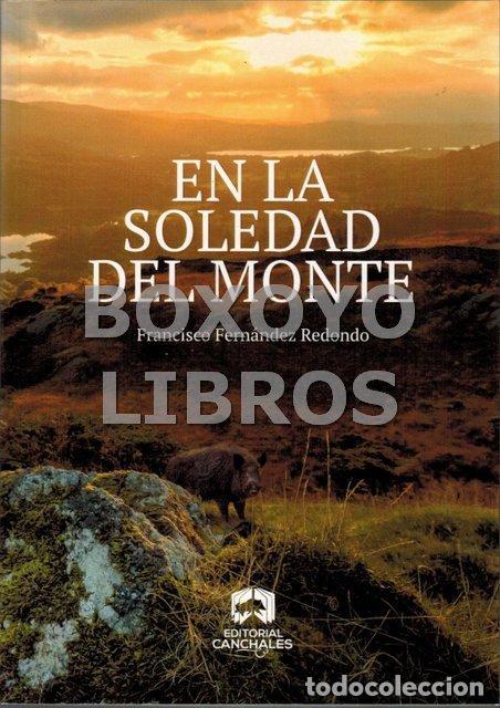 FERNÁNDEZ REDONDO, FRANCISCO. EN LA SOLEDAD DEL MONTE (Libros Nuevos - Ocio - Otros)