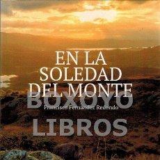 Libros: FERNÁNDEZ REDONDO, FRANCISCO. EN LA SOLEDAD DEL MONTE. Lote 147958396