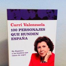 Libros: LIBRO - 100 PERSONAJES QUE HUNDEN ESPAÑA. Lote 152263237