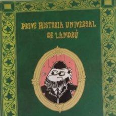 Libros: BREVE HISTORIA UNIVERSAL DE LANDRÚ. Lote 157935766