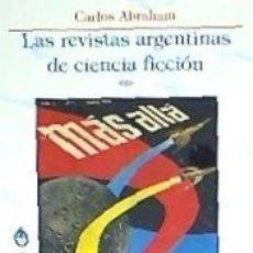 Libros: REVISTAS ARGENTINAS DE CIENCIA FICCIÓN, LAS. Lote 158110030