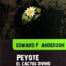 Libros: PEYOTE EL CACTUS DIVINO. Lote 158238877