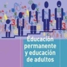 Libros: EDUCACIÓN PERMANENTE Y EDUCACIÓN DE ADULTOS. Lote 158397750