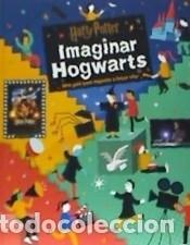 HARRY POTTER: IMAGINAR HOGWARTS (Libros Nuevos - Ocio - Otros)