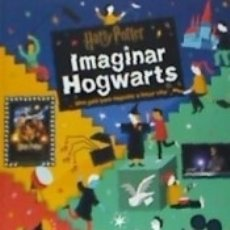 Libros: HARRY POTTER: IMAGINAR HOGWARTS. Lote 159194125