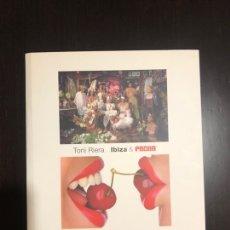 Libros: LIBRO TONI RIELA, IBIZA Y PACHÁ. Lote 160295574