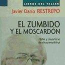 Libros: EL ZUMBIDO Y EL MOSCARDÓN. TALLER Y CONSULTORIO DE ÉTICA PERIODÍSTICA. Lote 160802069