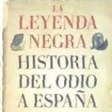 Livros: LEYENDA NEGRA: HISTORIA DEL ODIO A ESPAÑA, LA (B4P). Lote 161092076