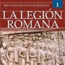 Libros: BREVE HISTORIA DE LOS EJÉRCITOS: LEGIÓN ROMANA. Lote 161100805