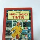 Libros: LIBRO DE JUEGOS DE TINTIN. PRIMERA EDICIÓN.. Lote 161819692