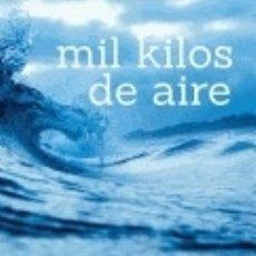Libros: MIL KILOS DE AIRE. Lote 128603843