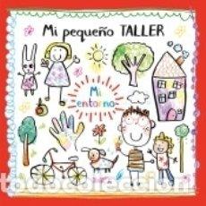 Libros: MI PEQUEÑO TALLER - MI ENTORNO. Lote 163378562