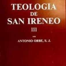 Libros: TEOLOGÍA DE SAN IRENEO. III: COMENTARIO AL LIBRO V DEL. Lote 164572749