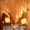 Libros: LA MASONERÍA EN EL CAMPO DE GIBRALTAR (1902-1942). Lote 164754336