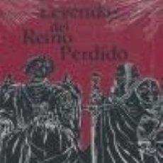 Libros: LEYENDA DEL REINO PERDIDO. Lote 165200124