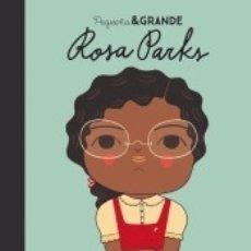 Libros: PEQUEÑA & GRANDE ROSA PARKS. Lote 165438120