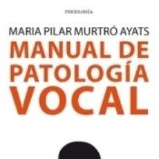 Livres: MANUAL DE PATOLOGIA VOCAL. Lote 167339674