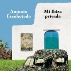 Libros: MI IBIZA PRIVADA. Lote 167673837