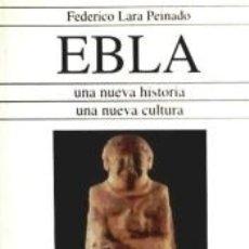 Libros: EBLA: UNA NUEVA HISTORIA, UNA NUEVA CULTURA. Lote 168064124