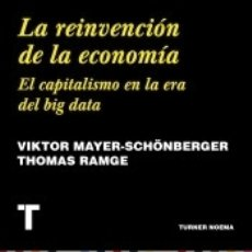 Libros: LA REINVENCIÓN DE LA ECONOMÍA: EL CAPITALISMO EN LA ERA DEL BIG DATA. Lote 168557338
