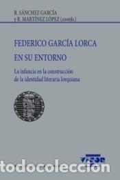 FEDERICO GARCÍA LORCA EN SU ENTORNO (Libros Nuevos - Ocio - Otros)